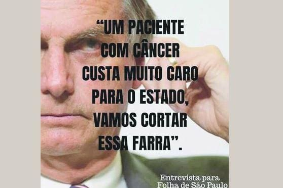 Bolsonaro Não Disse Que Tratamento De Câncer Custa Caro O