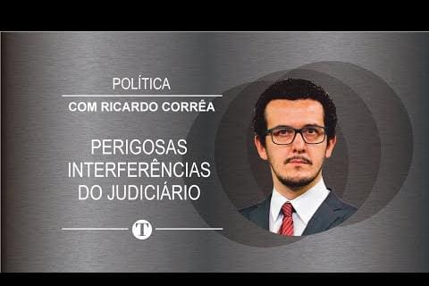 As perigosas interferências do Judiciário