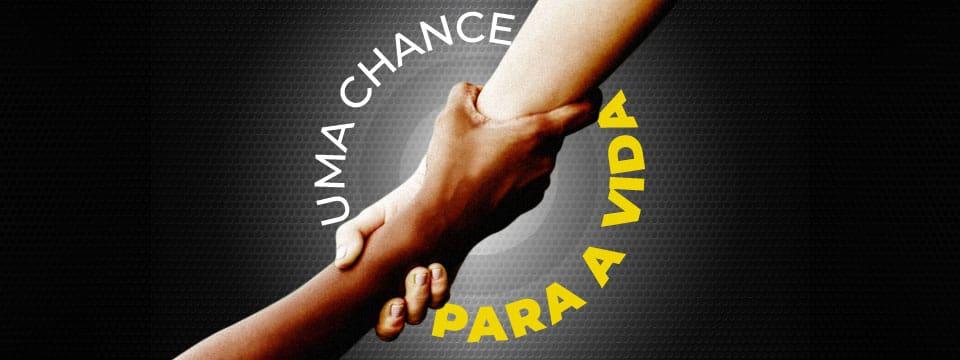 Uma chance para vida