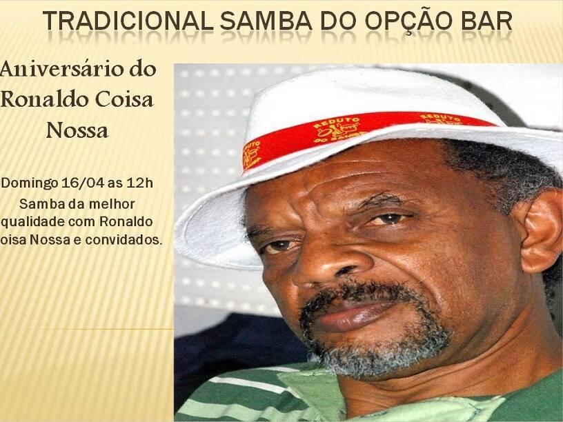 Ronaldo Coisa Nossa comemora 73 anos com um samba no Bar Opção que começará  no sábado e terá seu age no domingo ef5a20ca67105